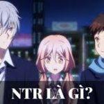 NTR Là Gì? Tất Cả Những Điều Bạn Cần Biết Về NTR
